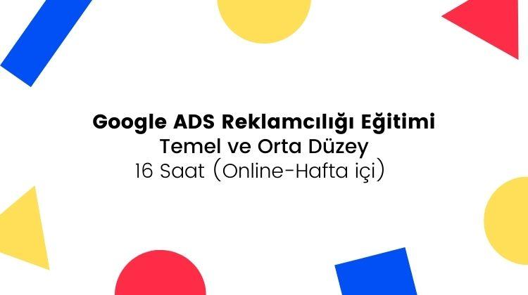 Google ADS reklamcılığı eğitimi - online