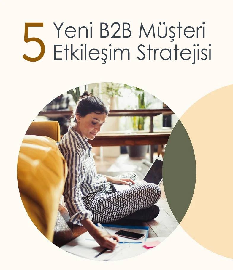 LinkedIn'de Etkinleştirilecek 5 Yeni Müşteri Bağlılığı Stratejisi