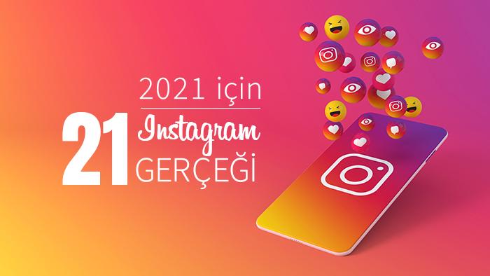 2021 için 21 instagram gerçeği